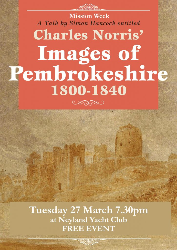 "A talk by Simon Hancock entitled ""Charles Norris' Images of Pembrokeshire 1800-1840"" @ Neyland Yacht Club"
